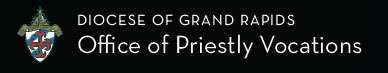 Diocese of Grand Rapids - Office of Priestly Vocations
